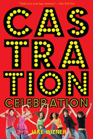 Castration Celebration by Jake Wizner as reviewed by SharonLuvsCats