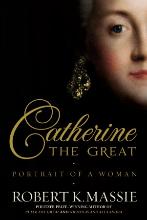 Catherine The Great, by Robert K. Massie