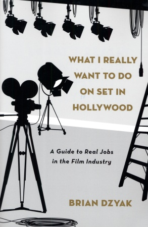 What I Really Want to Do: On Set in Hollywood