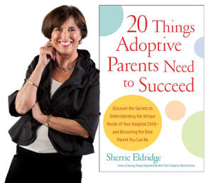 Sherrie Eldridge - 20 Things Adoptive Parents Need to Succeed