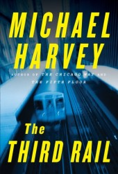 The Third Rail and Michael Harvey's Chicago