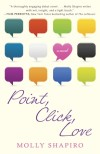 Win a copy of POINT, CLICK, LOVE by Molly Shapiro
