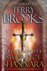The Annotated Sword of Shannara: 35th Anniversary Edition