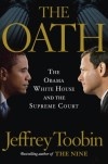 Jeffrey Toobin's The Oath: The Obama White House and the Roberts Supreme Court