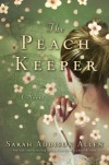 Read an excerpt of THE PEACH KEEPER, by Sarah Addison Allen