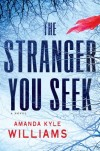 Enter to win an advance copy of THE STRANGER YOU SEEK by Amanda Kyle Williams!