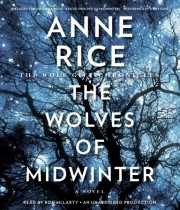 Exclusive Excerpt from Anne Rice's The Wolves of Midwinter on Audio