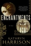 Enter to win an advanced copy of ENCHANTMENTS by Kathryn Harrison