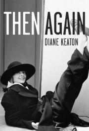 Diane Keaton discusses her new memoir, THEN AGAIN