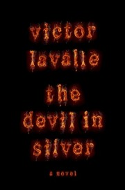 Win an advanced copy of THE DEVIL IN SILVER by Victor LaValle