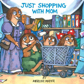 Just Shopping With Mom (Little Critter) Cover