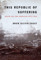 This Republic of Suffering, Drew Gilpin Faust