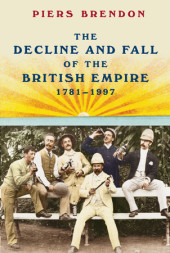 The Decline and Fall of the British Empire, 1781-1997 Cover