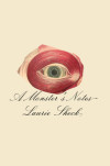 An Interview with Laurie Sheck, Author, 'A Monster's Notes'