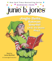 Junie B., First Grader: Jingle Bells, Batman Smells! (P.S. So Does May.) Cover