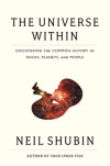 The Universe Within by Best-Selling Author Neil Shubin