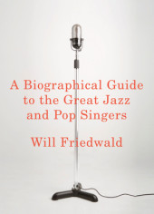 A Biographical Guide to the Great Jazz and Pop Singers Cover