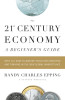 The 21st Century Economy--A Beginner's Guide