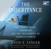 The World Obama Confronts and the Challenges to American Power by David E. Sanger