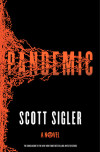 Join 'Pandemic' Author Scott Sigler For a Live Chat Next Friday!