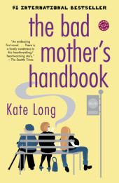 The Bad Mother's Handbook Cover