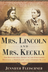 Mrs. Lincoln and Mrs. Keckly Cover
