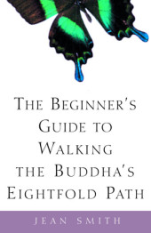 The Beginner's Guide to Walking the Buddha's Eightfold Path Cover