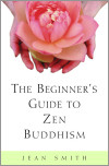 The Beginner's Guide to Zen Buddhism