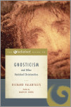 The Beliefnet Guide to Gnosticism and Other Vanished Christianities