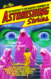 McSweeney's Enchanted Chamber of Astonishing Stories Cover