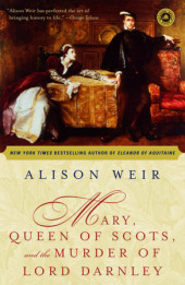 Mary, Queen of Scots, and the Murder of Lord Darnley Cover