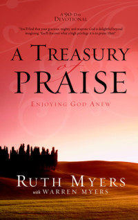 A Treasury of Praise by Ruth Myers with Warren Myers