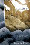Don't Let Me Go - David W. Pierce