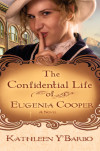 The Confidential Life of Eugenia Cooper - Kathleen Y'Barbo