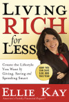 Living Rich for Less - Ellie Kay