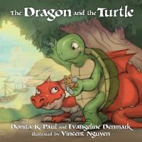 The Dragon and the Turtle by Donita K. Paul and Evangeline Denmark; illustrated by Vincent Nguyen