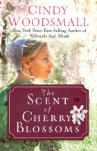 The Scent of Cherry Blossoms - Cindy Woodsmall
