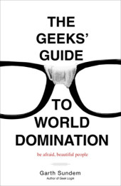 The Geeks' Guide to World Domination Cover