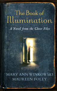 The Book of Illumination by Mary Ann Winkowski and Maureen Foley