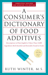 A Consumer's Dictionary of Food Additives, 7th Edition Cover