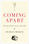 Coming Apart - Charles Murray