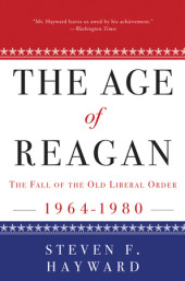 The Age of Reagan: The Fall of the Old Liberal Order Cover