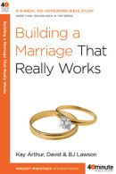 Building a Marriage That Really Works by Kay Arthur