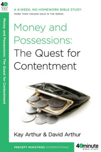 Money and Possessions by Kay Arthur and David Arthur