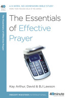 The Essentials of Effective Prayer by Kay Arthur