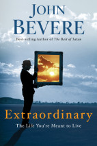 Extraordinary - The Life You Were Meant to Live by John Bevere