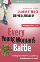 Every Young Woman's Battle by Shannon Ethridge