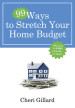 99 Ways to Stretch Your Home Budget - Cheri Gillard