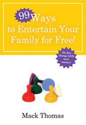 99 Ways to Entertain Your Family for Free! Cover