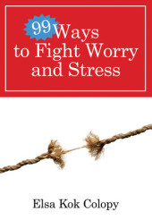 99 Ways to Fight Worry and Stress Cover